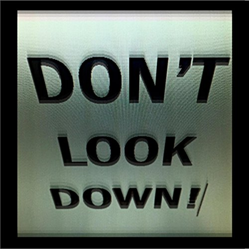 Don T Look Down