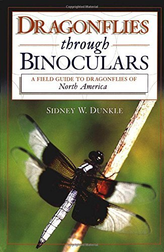- Dragonflies through Binoculars: A Field Guide to Dragonflies of North America (Butterflies [or Other] Through Binoculars) by Sidney W. Dunkle (2000-10-12)