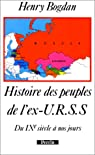 Histoire des peuples de l'ex-URSS du IXe siècle à nos jours par Bogdan