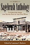 The Sagebrush Anthology : Literature from the Silver Age of the Old West, , 0826216625