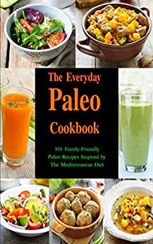 Everyday Paleo Cookbook Family Friendly Mediterranean ebook product image