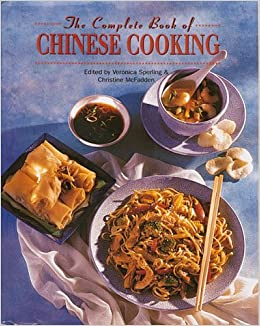 The complete book of chinese cooking complete cookbooks the complete book of chinese cooking complete cookbooks veronica sperling christine mcfadden 9781571451385 amazon books forumfinder Choice Image