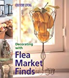 Decorating with Flea Market Finds, Marie Proeller, 1588160572