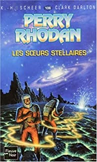 Perry Rhodan, tome 106 : Les Soeurs stellaires par Karl-Herbert Scheer