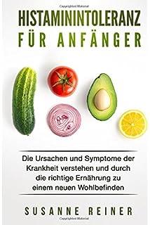 Mastzellenfreundliche und histaminarme Küche Diätanleitung und