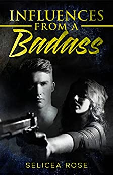 Influences from a Badass (Book 1) by [Rose, Selicea]