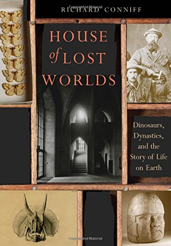 House of Lost Worlds: Dinosaurs, Dynasties, and the Story of Life on Earth (Museum Of Science And Industry Chicago Prices)
