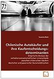 Chilenische Autokäufer und ihre Kaufentscheidungsdeterminanten, Susanne Beck, 3639354400