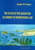 The Status of the Aegean Sea According to International Law, Syrigos, Angelos M., 0892415827