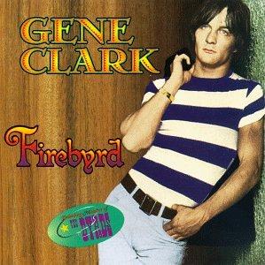 Gene Clark Firebyrd
