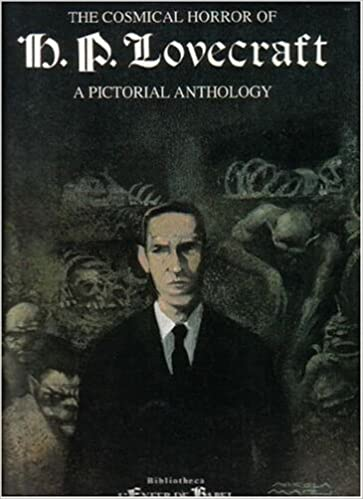 The Cosmical Horror Of H.P. Lovecraft: A Pictorial Anthology