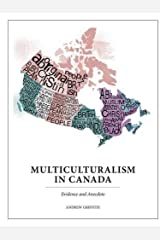 Multiculturalism In Canada: Evidence and Anecdote