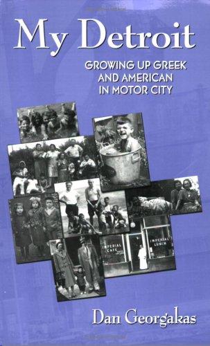 My Detroit, Growing Up Greek and American in Motor City (Modern Greek Research Series)