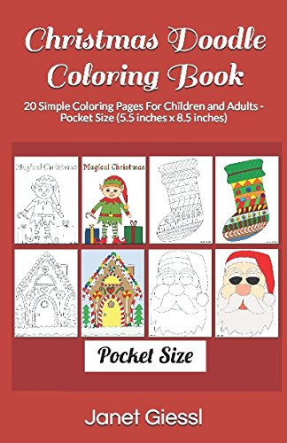 Christmas Doodle Coloring Book: 20 Simple Coloring Pages For Children and Adults - Pocket Size (5.5 inches x 8.5 inches)