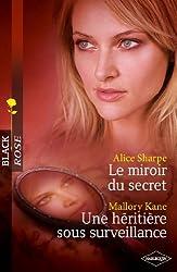 Le miroir du secret - Une héritière sous surveillance (Black Rose t. 165)