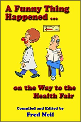 a funny thing happened on the way to the health fair fred neil