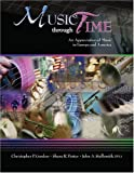 Music Through Time : An Appreciation of Music in Europe and America, Gordon, Christopher P. and Porter, Shane, 0757520677