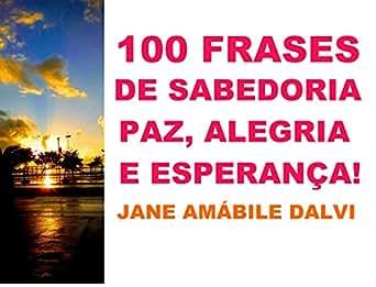 Amazoncom 100 Frases De Sabedoria Paz Alegria E