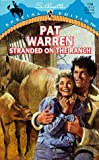 Stranded on the Ranch, Pat Warren, 0373241992