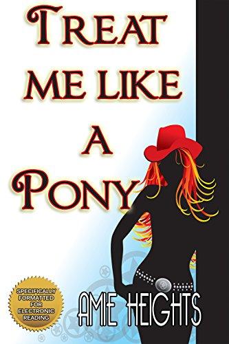 Treat Me Like A Pony (Treat Me Like An Animal Book 1) (Pony Treats)