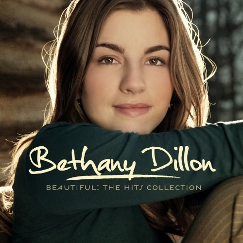 Beautiful: The Hits Collection by Bethany Dillon (2011-08-09)