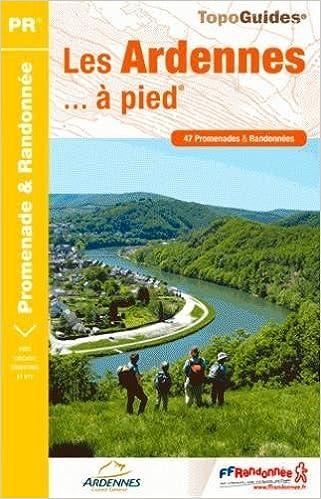 Amazon Fr Les Ardennes A Pied 2013 47 Promenades Randonnees De Ffrp 11 Juillet 2013 Broche Livres