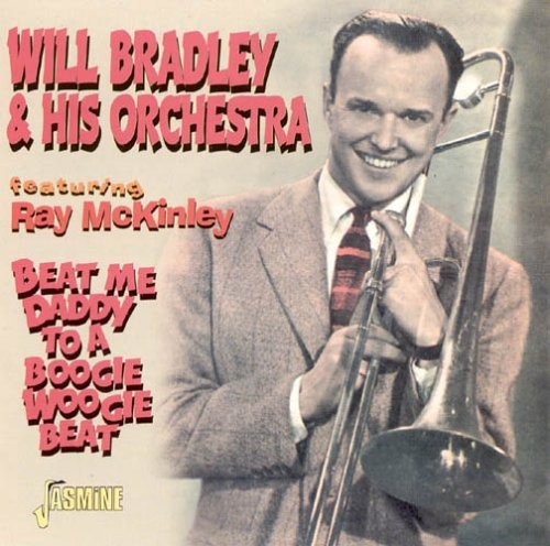 Beat Me Daddy To A Boogie Woogie Beat [ORIGINAL RECORDINGS REMASTERED] by Bradley Orchestra, Will