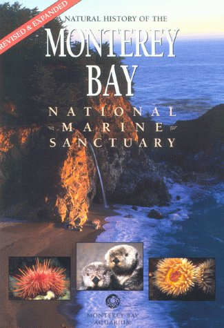 A Natural History of the Monterey Bay National Marine Sanctuary Michael A. Rigsby
