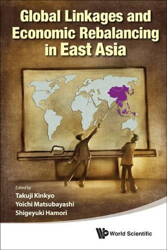 Read Online Global Linkages and Economic Rebalancing in East Asia ebook