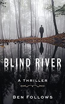 Blind River Thriller Ben Follows ebook product image