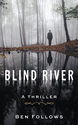 Blind River: A Thriller by [Follows, Ben]