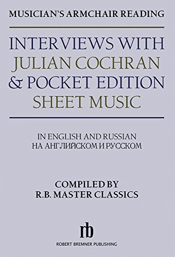 Musician's Armchair Reading: Interviews With Julian Cochran & Pocket Edition Sheet Music (For Armchair Reading)