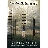 Kabbalah and Tarot: A Step-Up Guide for Everyone
