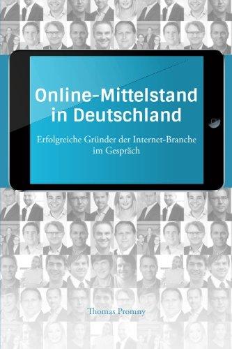 Cover des Buchs: Online-Mittelstand in Deutschland: Erfolgreiche Gründer der Internet-Branche im Gespräch