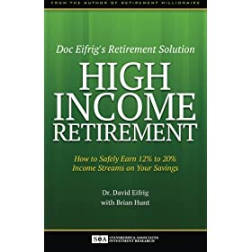 High Income Retirement: How to Safely Earn 12% to 20% Income Streams on Your Savings