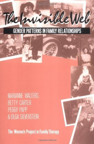 Invisible Web (The Invisible Web: Gender Patterns in Family Relationships by Walters, Marianne, Carter MSW, Betty, Papp MSW, Peggy, Silve (1991) Paperback)
