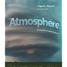 The Atmosphere: An Introduction to Meteorology (MasteringMeteorology Series)