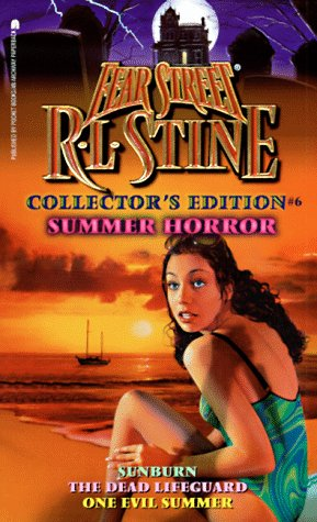 Summer Horror: Sunburn/The Dead Lifeguard/One Evil Summer (Fear Street Collector's Edition #6) - APPROVED