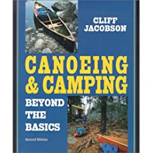 Canoeing & Camping Beyond the Basics, 2nd