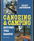 Canoeing and Camping Beyond the Basics, Cliff Jacobson, 0762706686