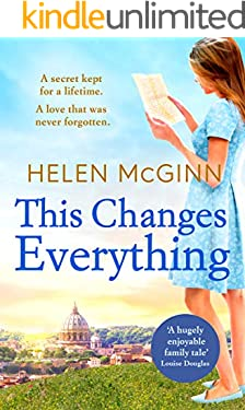 This Changes Everything: An uplifting story of love and family from bestseller Helen McGinn