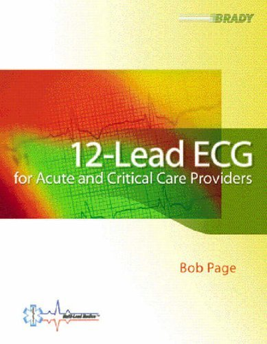 12-Lead ECG for Acute and Critical Care Providers by Bob Page (26-Jan-2005) Paperback ()