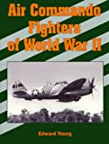 img - for Air Commando Fighters of World War II book / textbook / text book