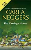 The Carriage House, Carla Neggers, 0778323978