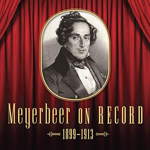 Meyerbeer On Record Vol 1