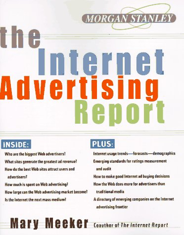 The Internet Advertising Report: Mary Meeker: 9780887308826: Amazon