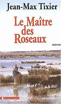 Maître des roseaux par Jean-Max Tixier