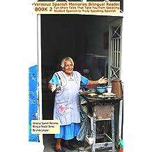 Veracruz Spanish Memories Bilingual Reader Series, Book 2: Fun Short Tales from Veracruz That Take You from Speaking Student Spanish to Truly Speaking Spanish