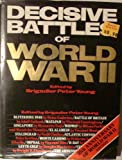 Decisive Battles of the Second World War, Peter Young, 0831721588