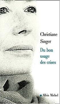 Du bon usage des crises par Singer